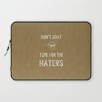 Don't Goat Time for the Haters Laptop Sleeve by Climbing Mountains Art