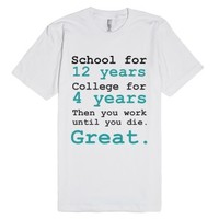 School. College. Work.-Unisex White T-Shirt