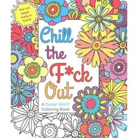 Chill the F*ck Out: A Swear Word Coloring Book - Walmart.com