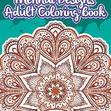 Mehndi Designs Adult Coloring Book: Anti-Stress Coloring Books For Adults