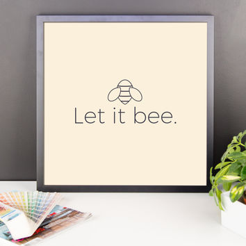 Let It Bee - Wall Print