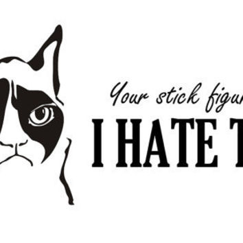 Assorted Grumpy Cat Hate Your Stick Figure Family or CUSTOM TEXT Decal Sticker