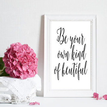 Be your kind of beautiful Today Art Prints Wall Art Wall Decor Inspirational Quote Typography Calligraphy Art Print Watercolor Print