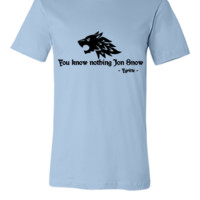 You Know Nothing Jon Snow2 - Unisex T-shirt