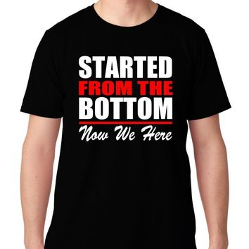 STARTED FROM THE BOTTOM HIP HOP RAP 6 GOD VIEWS KANYE FUTURE LIL WAYNE T SHIRT