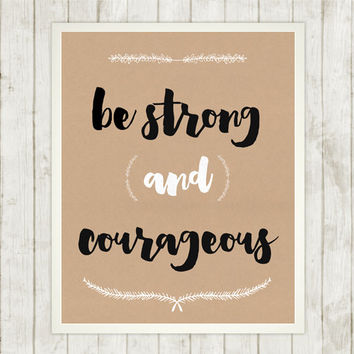 Be Strong and Courageous, Scripture Art Print, Instant Download, Bible Verse, Digital Printable, Praise and Worship, Kraft Paper, Brush Font