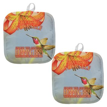 Always Be Yourself Unless Humming Bird All Over Pot Holder (Set of 2)