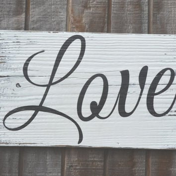 Wedding Sign, Christmas Sign, Wedding Gift, Home Wood Sign, Family, Love Sign, Rustic Weathered Primitive Decor, Hand Painted, Anniversary