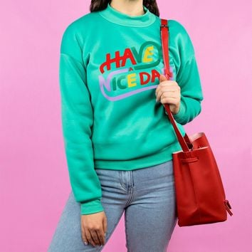 Have A Nice Day Mockneck Fleece Sweatshirt