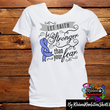 Let Faith Be Stronger Than Your Fear Shirts (Esophageal Cancer, Stomach Cancer, Pulmonary Hypertension)