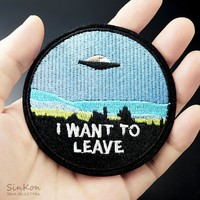 I WANT TO LEAVE UFO ALIEN 7.6x7.6cm Embroidered Patches Iron on Sewing Applique Clothes Shoes Bags DIY Decoration Patch Apparel