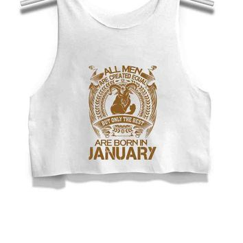 Capricorn All Men Are Created Equal But Only The Best Are Born In January Womens Crop Tank Top