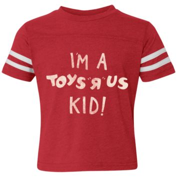 I'm A Toys R Us Kid Toddler Football Fine Jersey T-Shirt