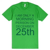 i am only a morning person on december 25th-Unisex Grass T-Shirt