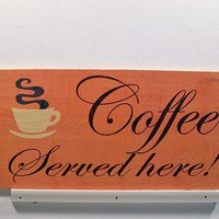 Wooden Wall Sign 10x5 - S020 - Coffee served here