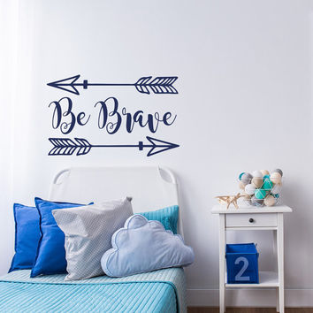 Arrows Vinyl Wall Decal- Be Brave Quote Wall Decal- Wall Decals Nursery- Wall Decal Kids- Woodland Nursery Decor- Wall Decal Arrow Decor #92