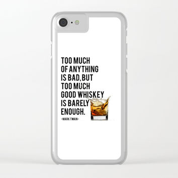 Mark Twain Quote, Too Much Of Anything Is Bad, Party Decor, Whiskey Print, Bar Decor Clear iPhone Case by NikolaJovanovic