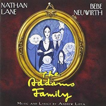 Terrence Mann & Bebe Neuwirth & Wesley Taylor & Nathan Lane & Zachary James & Kevin Chamberlin & Carolee Carmello & Andrew Lippa & Jackie Hoffman & &                   6                  more - The Addams Family