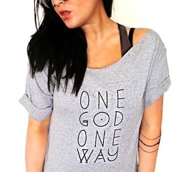 FREE SHIPPING- One God One Way Shirt, Hipster Style Shirt, God is Love, Off Shoulder Shirt, Slouchy Shirt (women, teen girls)