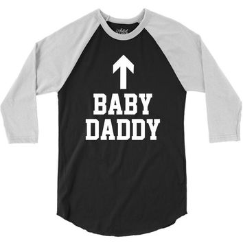 baby daddy funny new 3/4 Sleeve Shirt
