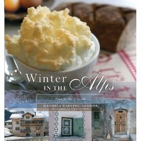 Winter In The Alps: Food By The Fireside
