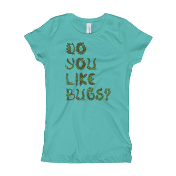 Do You Like Bugs? Creepy Insect Lovers Entomology Girl's Princess T-Shirt