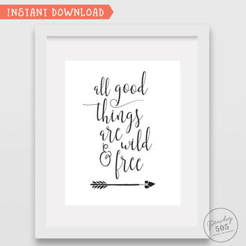 Printable wall art- all good things are wild and free, motivational wall art, boho poster, wedding wall decor, black and white print