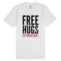 Free Hugs (If you're hot) T-Shirt (IDA11FH1)-Unisex White T-Shirt
