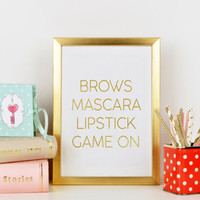 "Lipstick print ""Brows Mascara Lipstick Game on"" print, printable art, faux gold foil print Makeup print, Makeup wall art"