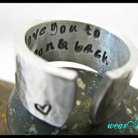 "Personalized Ring -""I love you to the moon and back""- Adjustable Ring.. Hand Stamped.. Hammered ring.. Custom Ring.. YOu WiLL LOvE iT"
