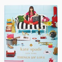 things we love coffee table book - kate spade new york