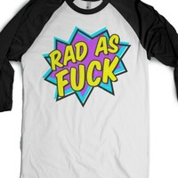Rad As Fuck-Unisex White/Black T-Shirt