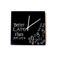 "Wall Clock ""Better LATE than NEVER"" Home Decor, Wall Decor, Falling Numbers Clock"