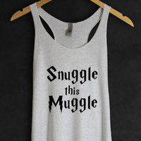 Harry Potter Shirt Tank Top in Heather White-Snuggle this Muggle- Funny Shirt- Women Shirt-Universal Studio-JK Rowling-Gifts for Book Lover