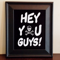 Hey You Guys! Typography Print. Movie Inspired Fanart Poster. Pirate Poster. Movie Poster. Retro Decor.