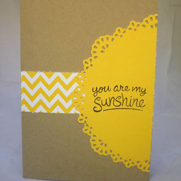 Just Because Card - Hand made card - You Are My Sunshine Card - Cheer Up card -  handstamped card