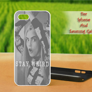 Cara Delevingne Stay Weird - Print on hard plastic case for iPhone case, Samsung Galaxy case and iPod case. Select an option
