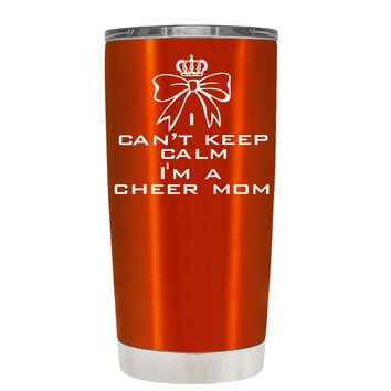 Can't Keep Calm, I'm a Cheer Mom on Translucent Orange 20 oz Tumbler Cup