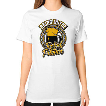 Bring in the relief pitcher Unisex T-Shirt (on woman)