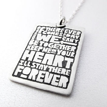 Friendship, love necklace -  If there ever comes a day quote jewelry