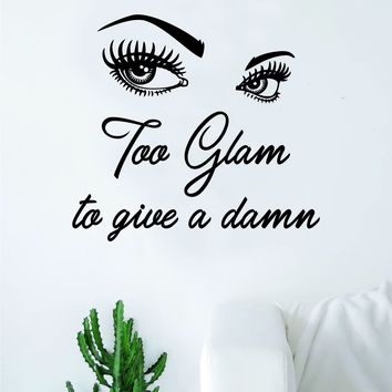 Too Glam V2 Eyes Quote Beautiful Design Decal Sticker Wall Vinyl Decor Art Brows Lashes Make Up Beautiful Salon MUA Girls Teen