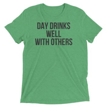 Day Drinks Well With Others Shirt
