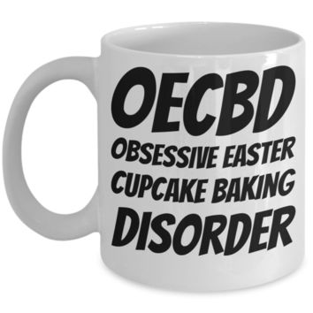 Baking Holiday Coffee Cup Gift For Him Her Funny Sayings OECBD Obsessive Easter Cupcake Baking Disorder Chocolate Easter Hunt Jar