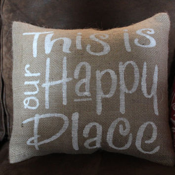 "This is our happy place Burlap pillow cover 12"" X 12"""