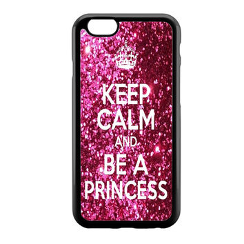 Keep Calm and Be a Princess Glitter iPhone 6 Case