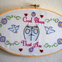 God Bless That Ass - OOAK hand-embroidered butt embroidery