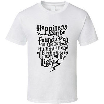 Happiness Can Be Found Even In The Darkest Of Times,Harry potter tshirt