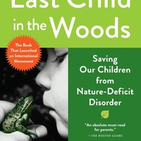 Last Child in the Woods: Saving Our Children from Nature-deficit Disorder Paperback – 1 Jun 2010