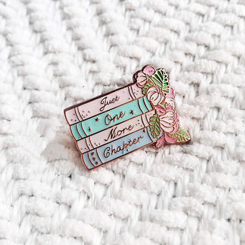 Just One More Chapter Pin, Enamel Pin, Book Pin, Book Enamel Pin, Lapel Bin, Book Lover Gift, Books, pastel