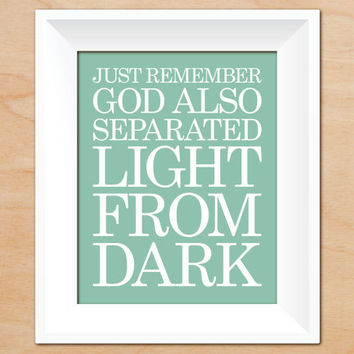 BOGO FREE Art Print for Laundry Room : Just Remember God Also Separated Light From Dark - Custom Color